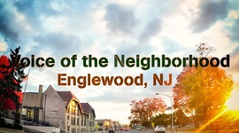 Voice of the Neighborhood, Englewood, NJ